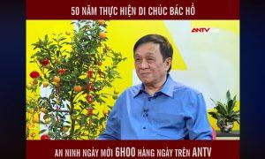 NB Nguyễn Thế Khoa trao đổi với ANTV về '50 thực hiện di chúc bác Hồ'