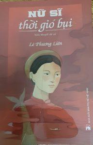 """Mấy cảm nhận tiểu thuyết """"Nữ sĩ thời gió bụi"""" của nhà văn Lê Phương Liên"""