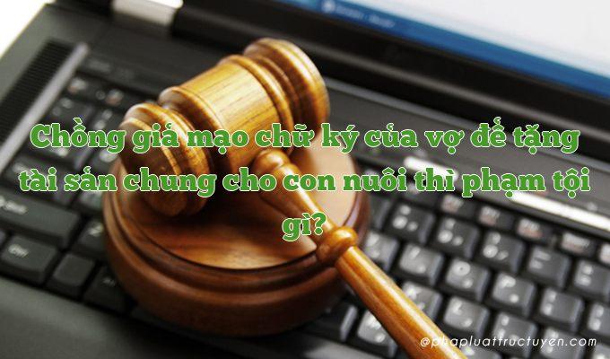 Tình huống pháp luật: Chồng giả chử ký của vợ để chuyển nhượng quyền sử dụng đất