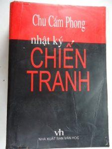 """""""Nhật ký chiến tranh"""" của Chu Cẩm Phong – một tác phẩm văn học kỳ lạ"""